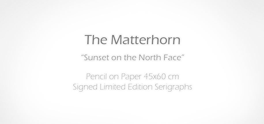 The Matterhorn Sunset on the North Face. Pencil on Paper 45x60 cm. Signed Limited Edition Serigraph prints